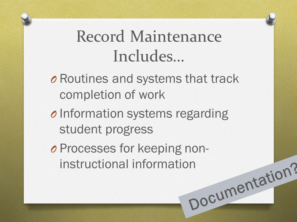 Record Maintenance Includes…