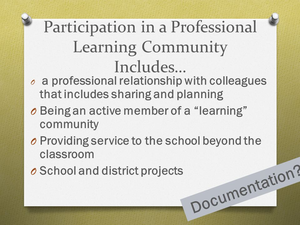 Participation in a Professional Learning Community Includes…