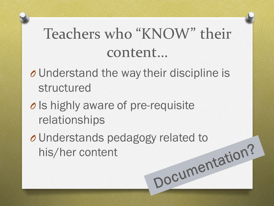 Teachers who KNOW their content…