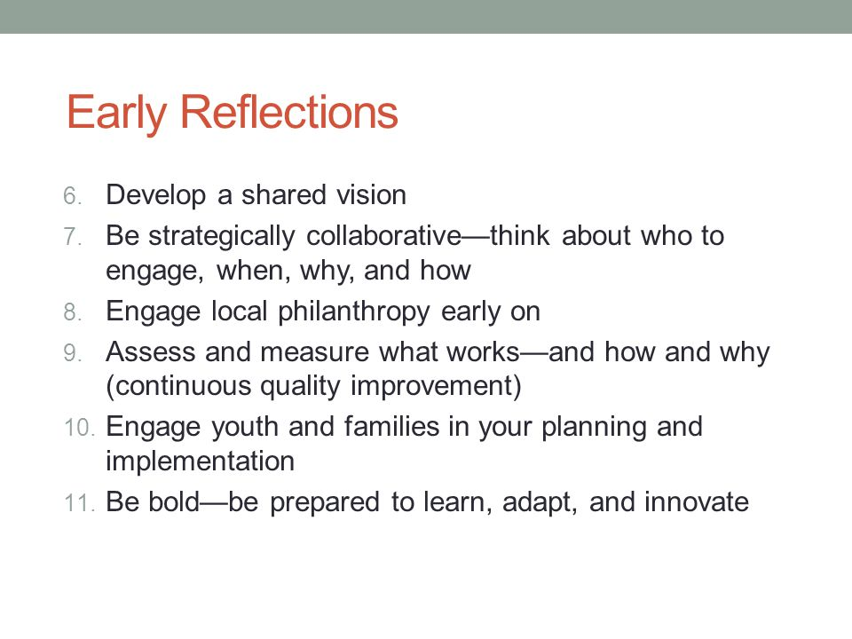 Early Reflections Develop a shared vision