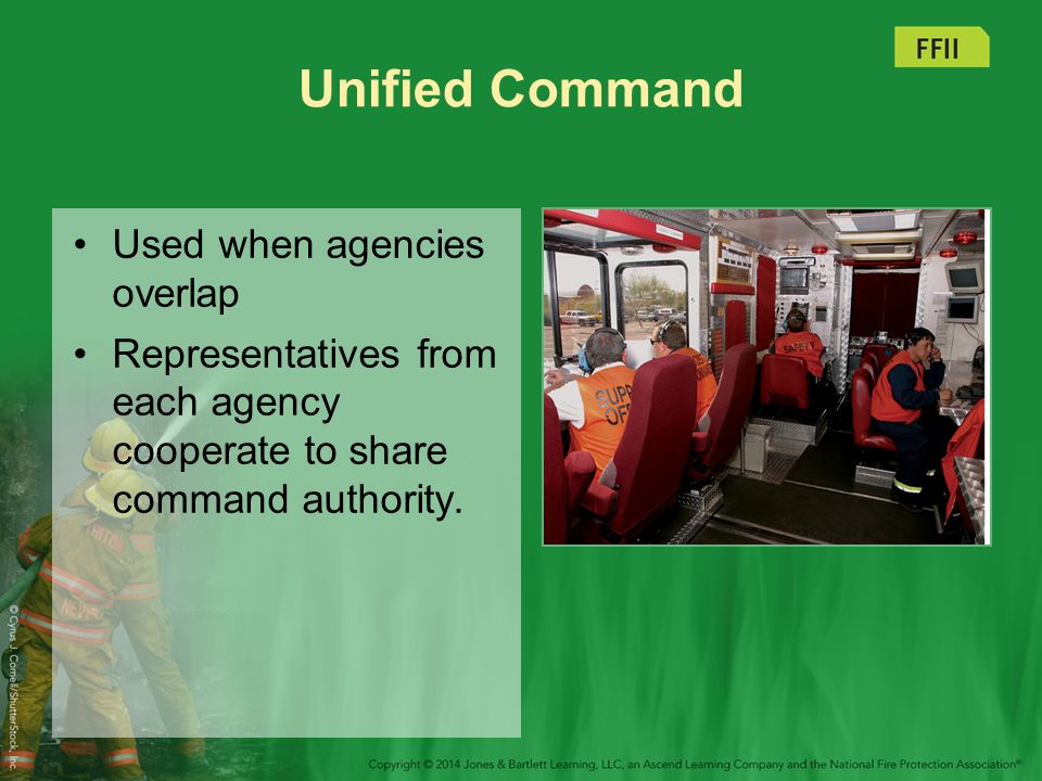 Unified Command Used when agencies overlap