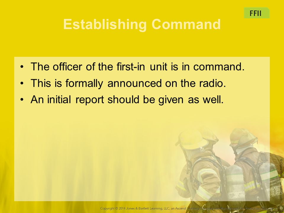 Establishing Command The officer of the first-in unit is in command.