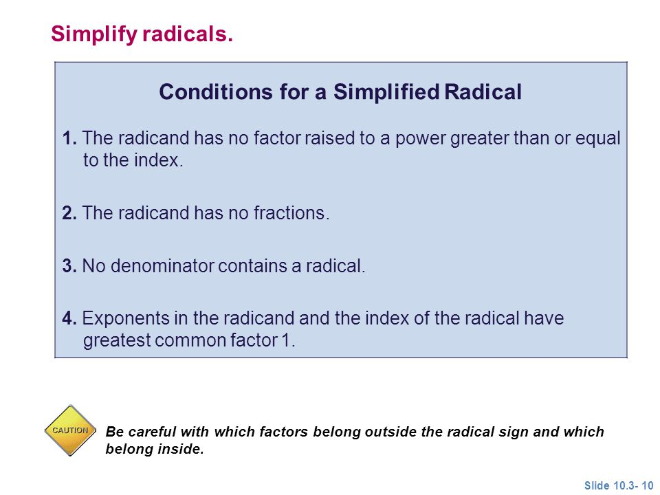 Conditions for a Simplified Radical