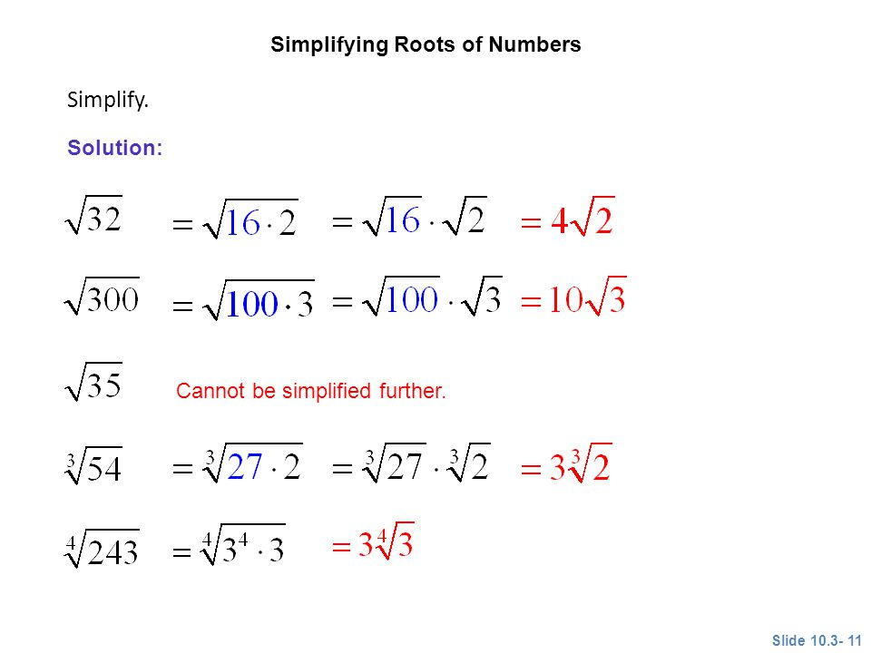 Simplify. CLASSROOM EXAMPLE 4 Simplifying Roots of Numbers Solution: