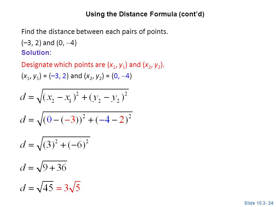 Find the distance between each pairs of points. (–3, 2) and (0, 4)