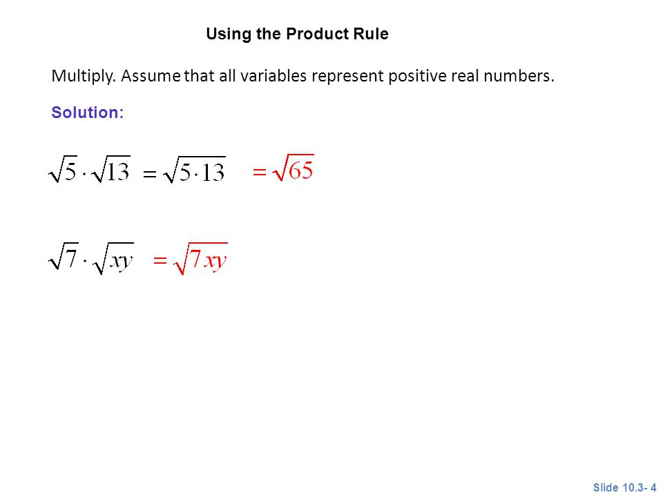 Multiply. Assume that all variables represent positive real numbers.