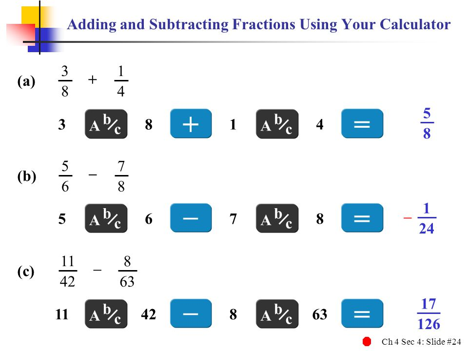 Adding and Subtracting Fractions Using Your Calculator