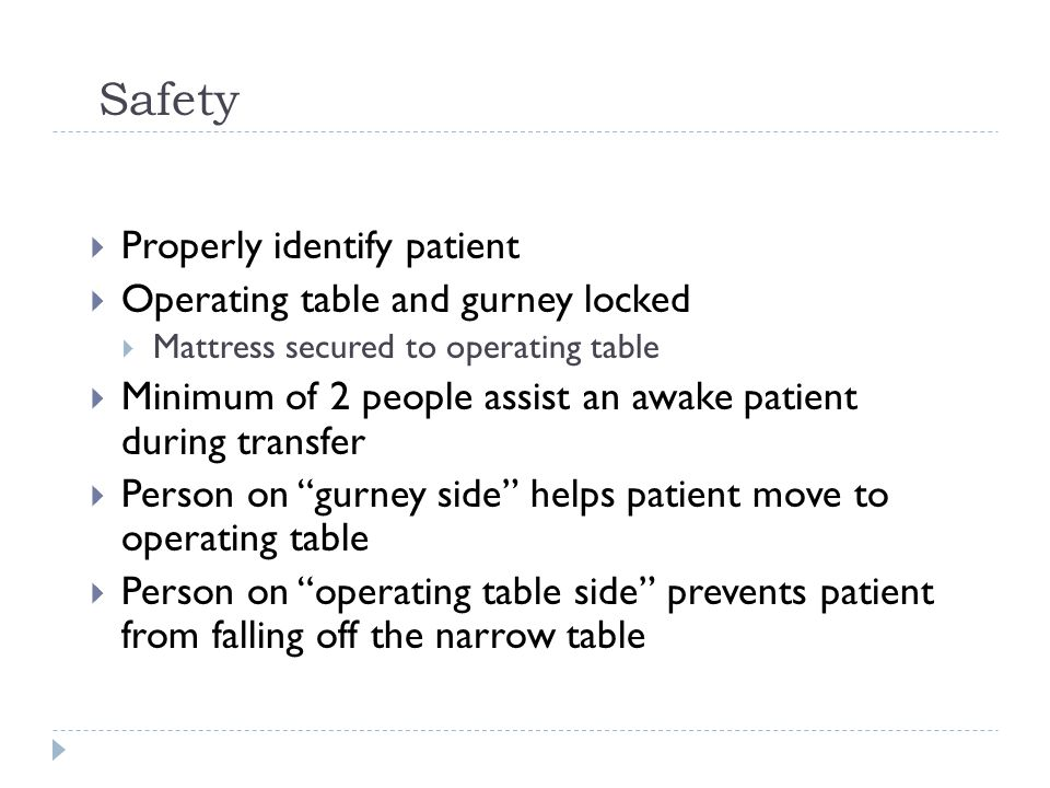 Safety Properly identify patient Operating table and gurney locked