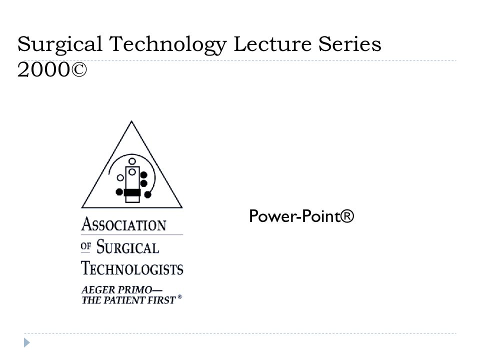 Surgical Technology Lecture Series 2000©