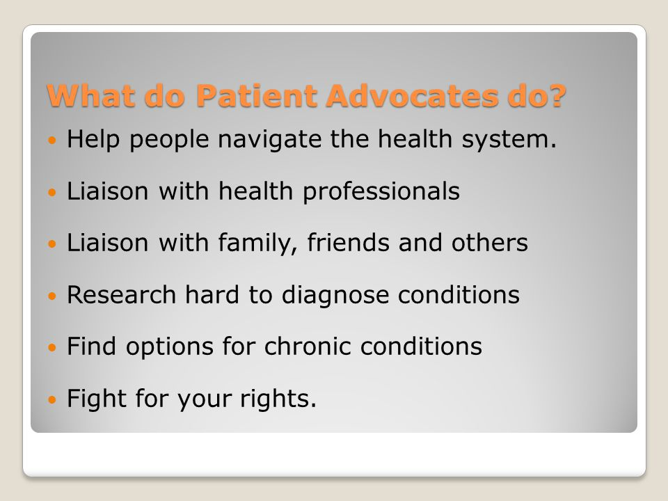 What do Patient Advocates do