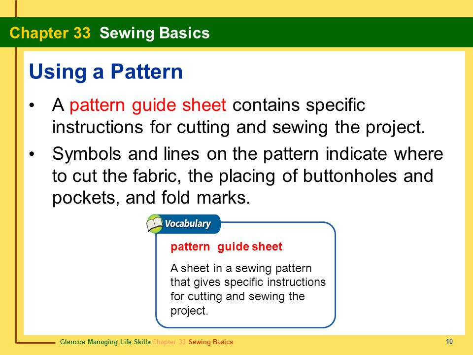 Using a Pattern A pattern guide sheet contains specific instructions for cutting and sewing the project.