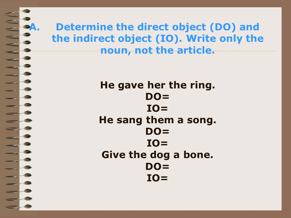 Determine the direct object (DO) and the indirect object (IO)