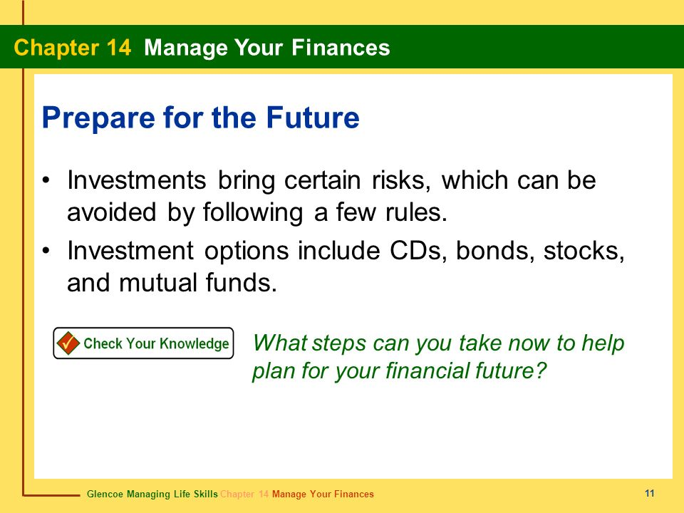 Prepare for the Future Investments bring certain risks, which can be avoided by following a few rules.
