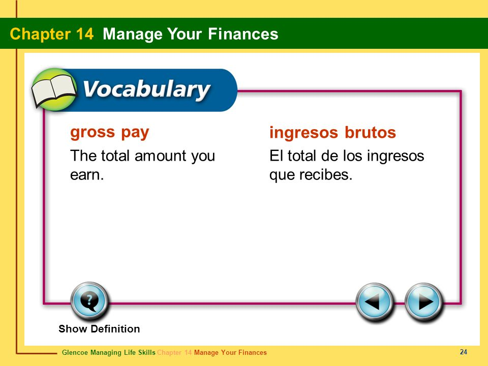 gross pay ingresos brutos The total amount you earn.