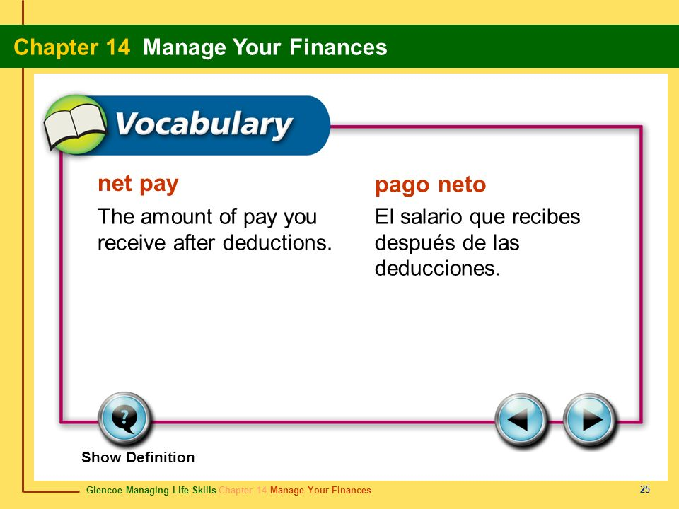 net pay pago neto The amount of pay you receive after deductions.