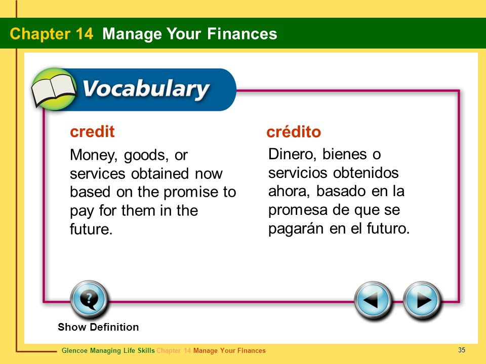 credit crédito. Money, goods, or services obtained now based on the promise to pay for them in the future.