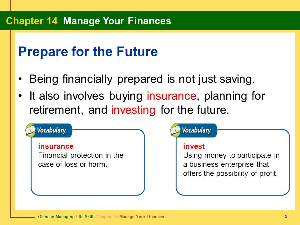 Prepare for the Future Being financially prepared is not just saving.