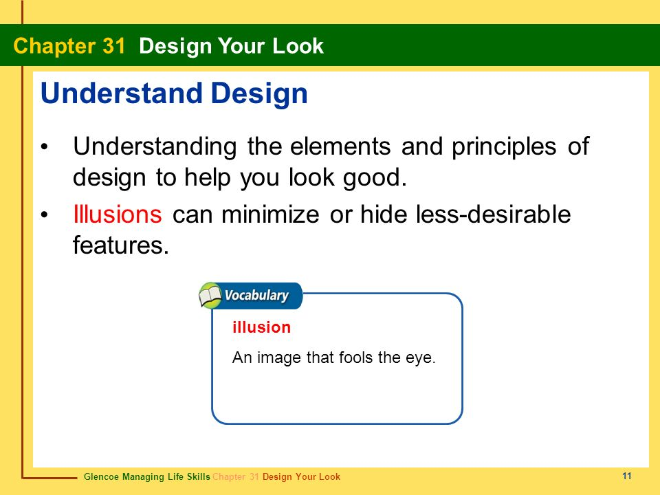 Understand Design Understanding the elements and principles of design to help you look good. Illusions can minimize or hide less-desirable features.