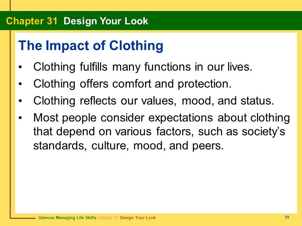 The Impact of Clothing Clothing fulfills many functions in our lives.