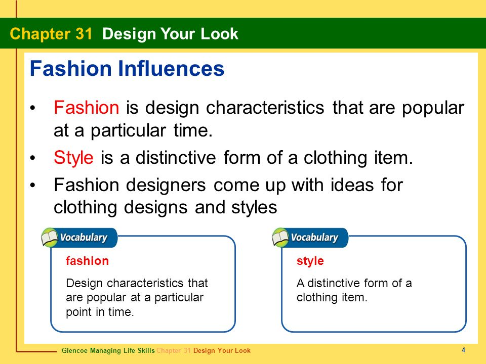 Fashion Influences Fashion is design characteristics that are popular at a particular time. Style is a distinctive form of a clothing item.