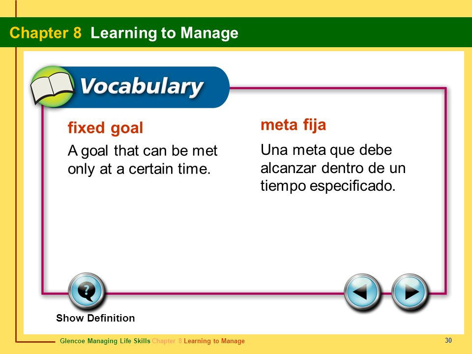 meta fija fixed goal A goal that can be met only at a certain time.