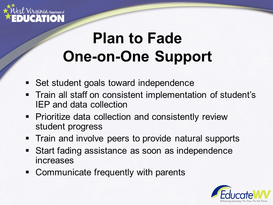 Plan to Fade One-on-One Support
