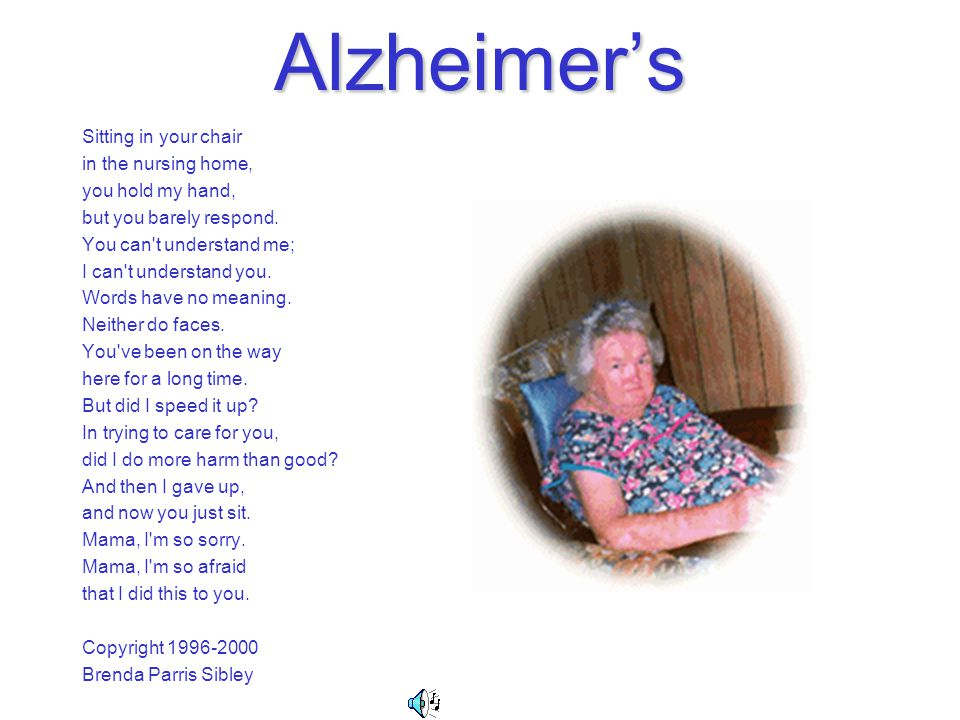 Alzheimer's Sitting in your chair in the nursing home,