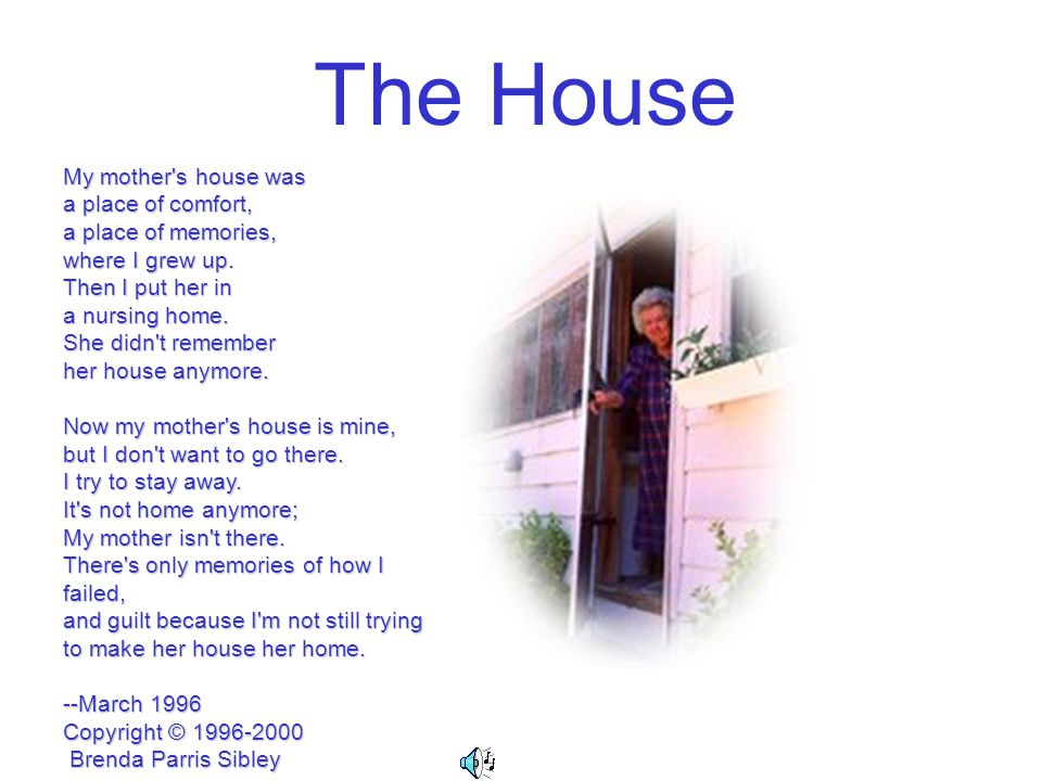 The House My mother s house was a place of comfort,