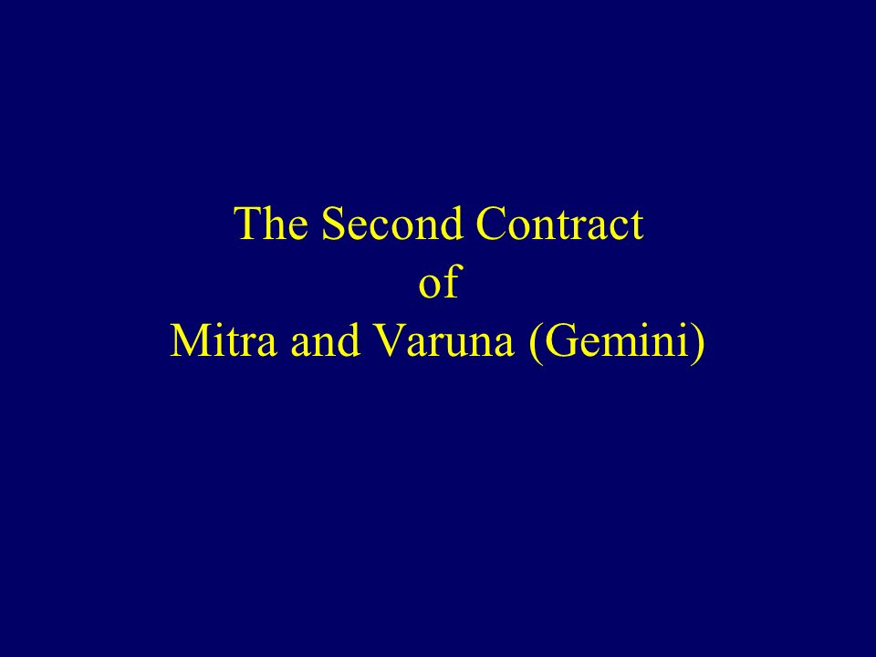 The Second Contract of Mitra and Varuna (Gemini)
