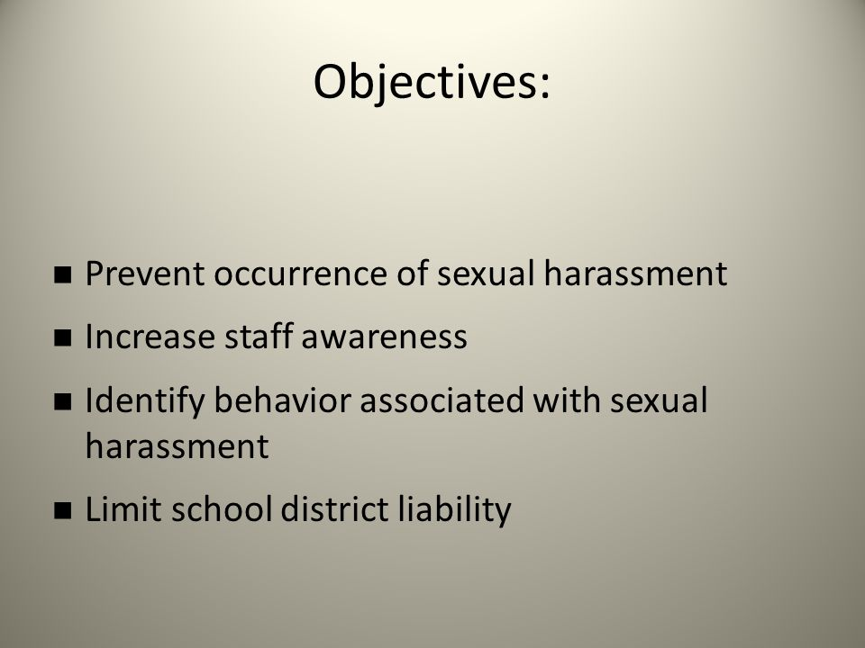 Objectives: Prevent occurrence of sexual harassment
