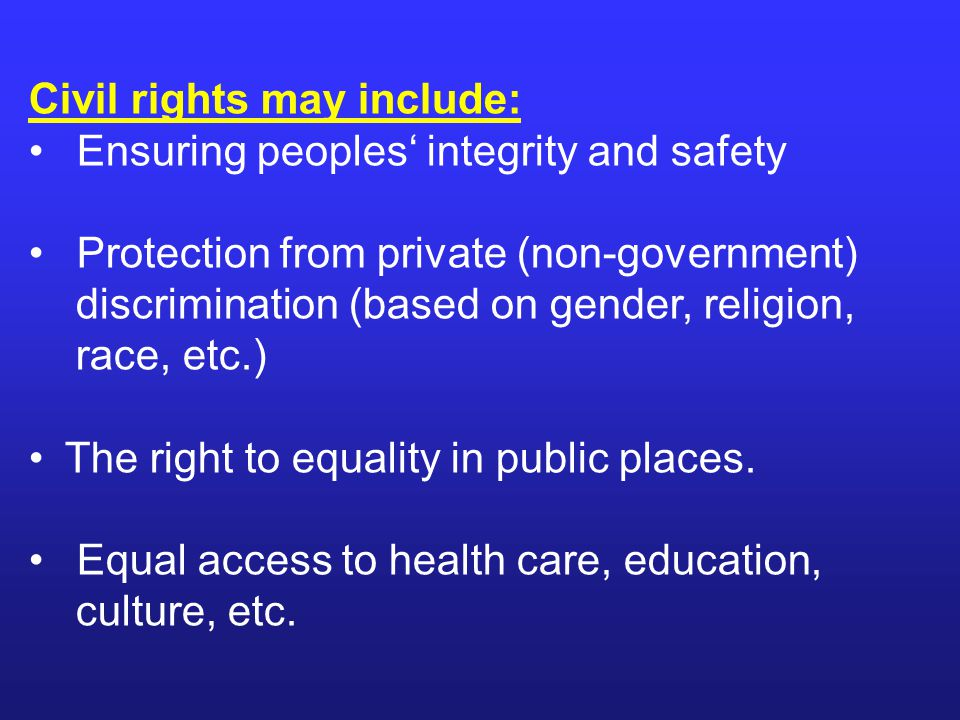 Civil rights may include: