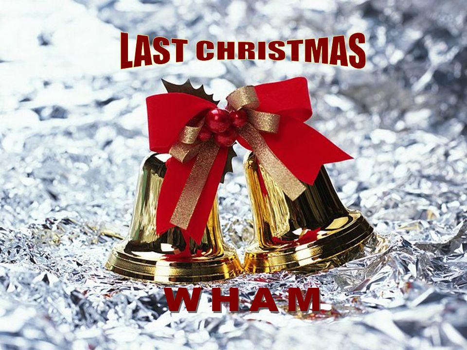 Wham Last Christmas.Last Christmas Wham Ppt Download