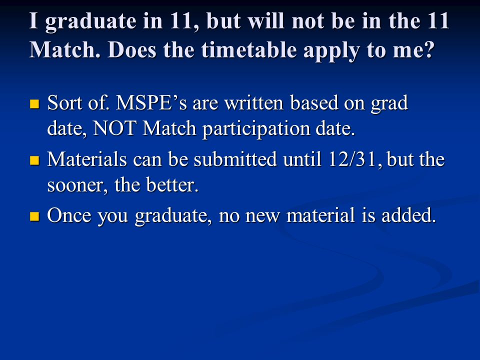 I graduate in 11, but will not be in the 11 Match