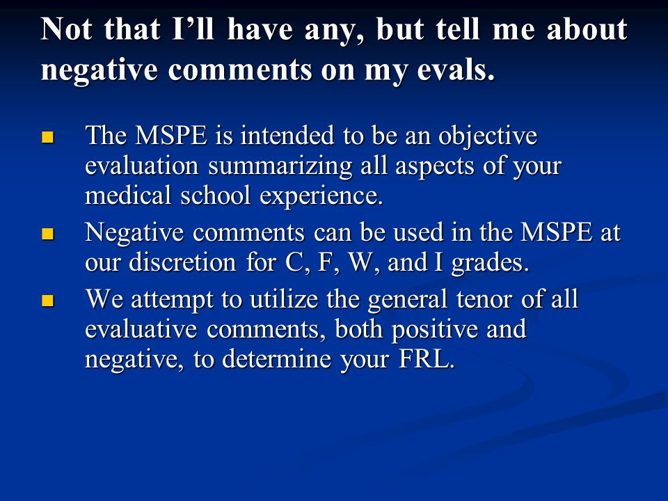 Not that I'll have any, but tell me about negative comments on my evals.