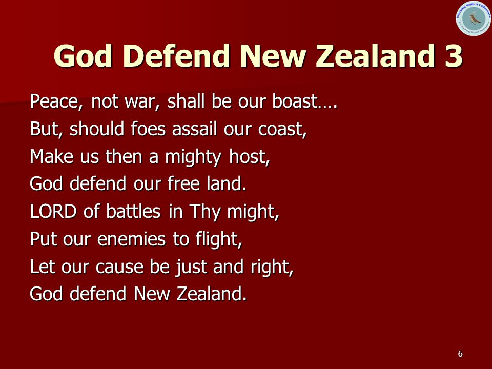 God Defend New Zealand 3 Peace, not war, shall be our boast….