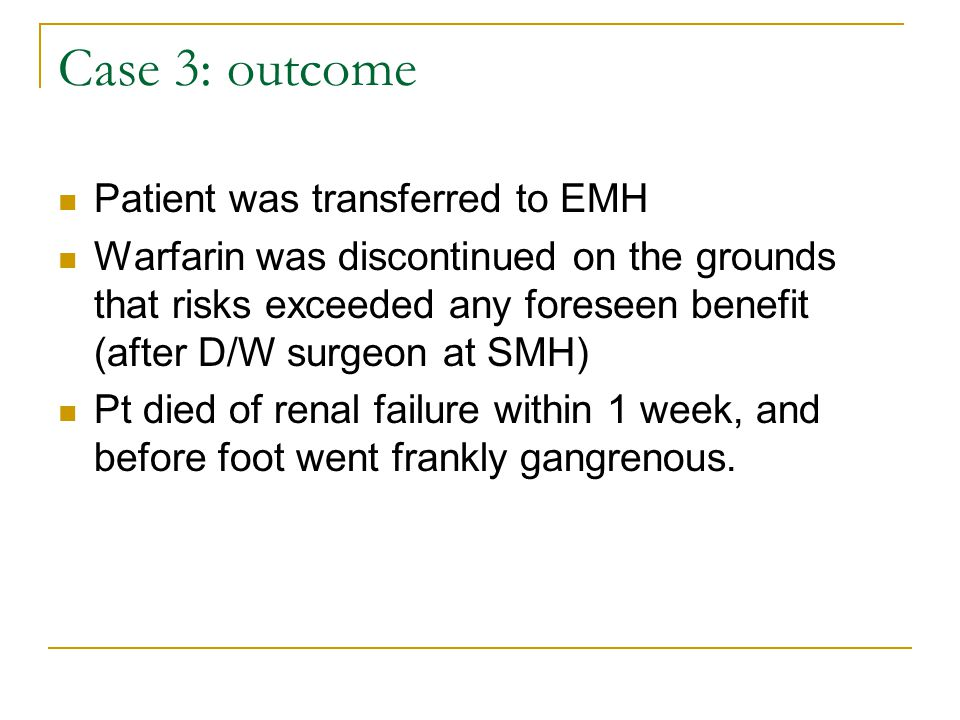 Case 3: outcome Patient was transferred to EMH