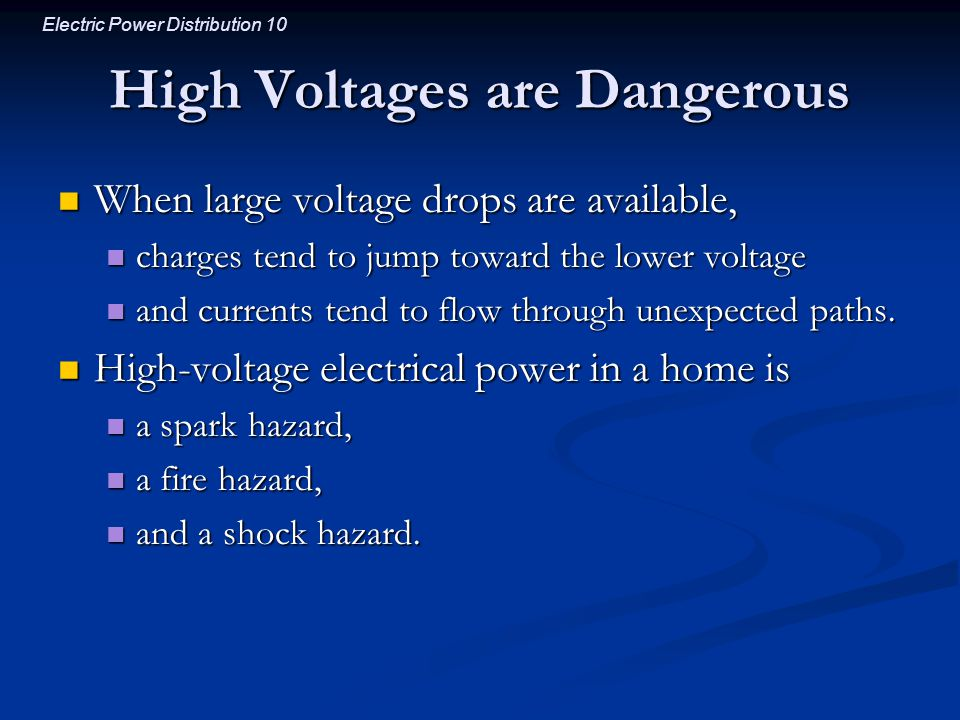 High Voltages are Dangerous