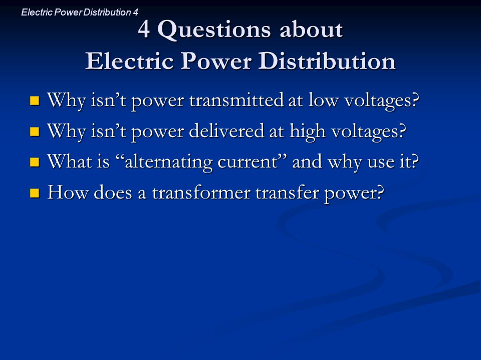 4 Questions about Electric Power Distribution