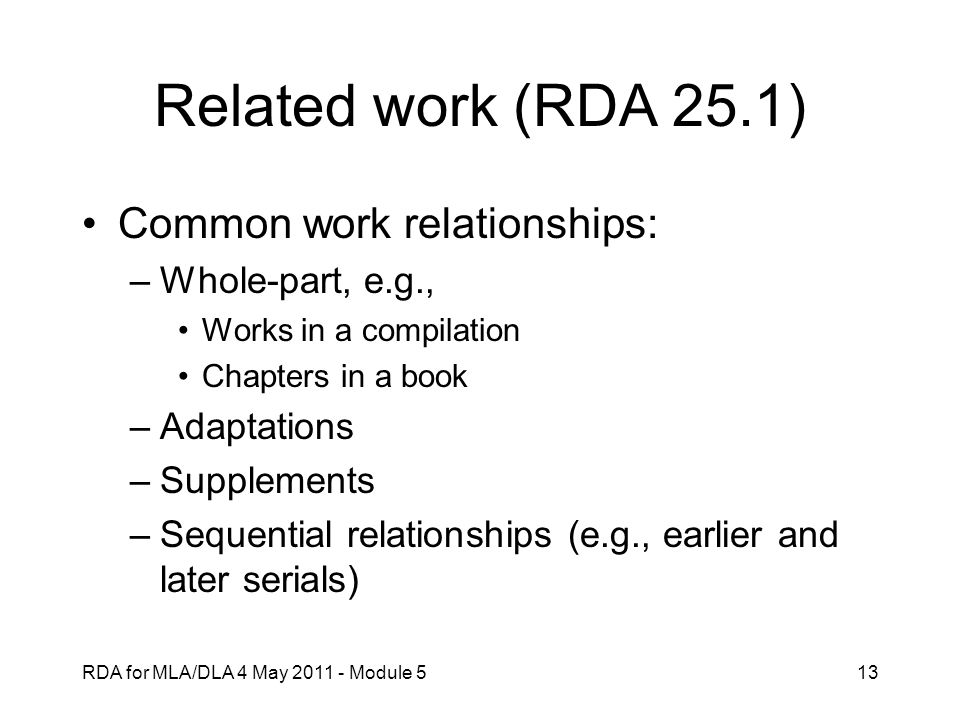 Related work (RDA 25.1) Common work relationships: Whole-part, e.g.,