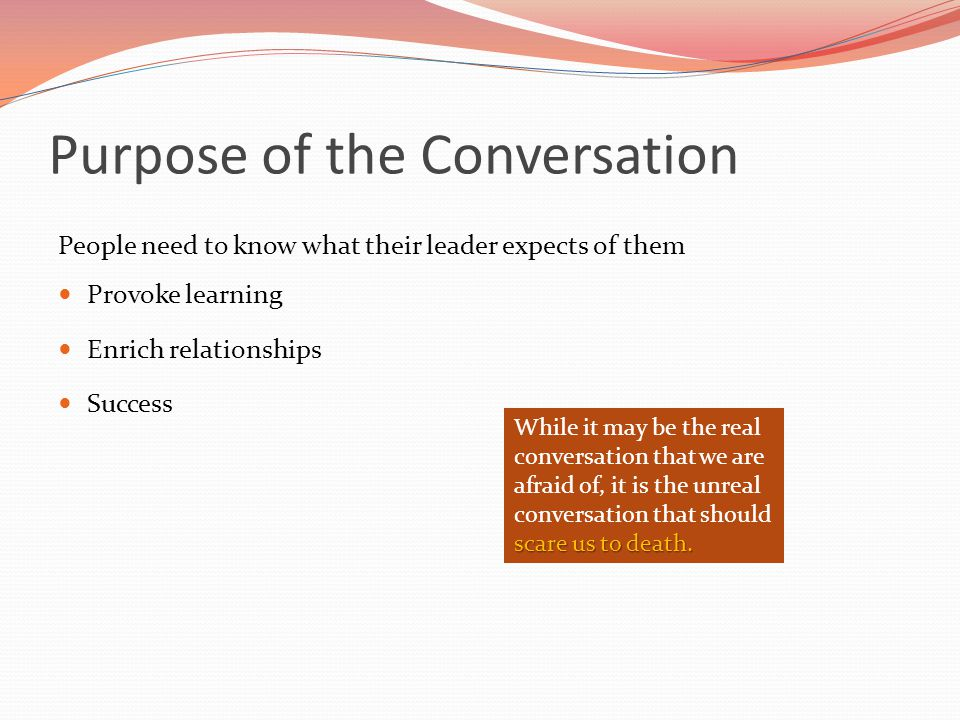 Purpose of the Conversation