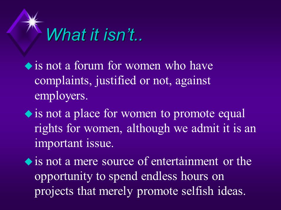 What it isn't.. is not a forum for women who have complaints, justified or not, against employers.