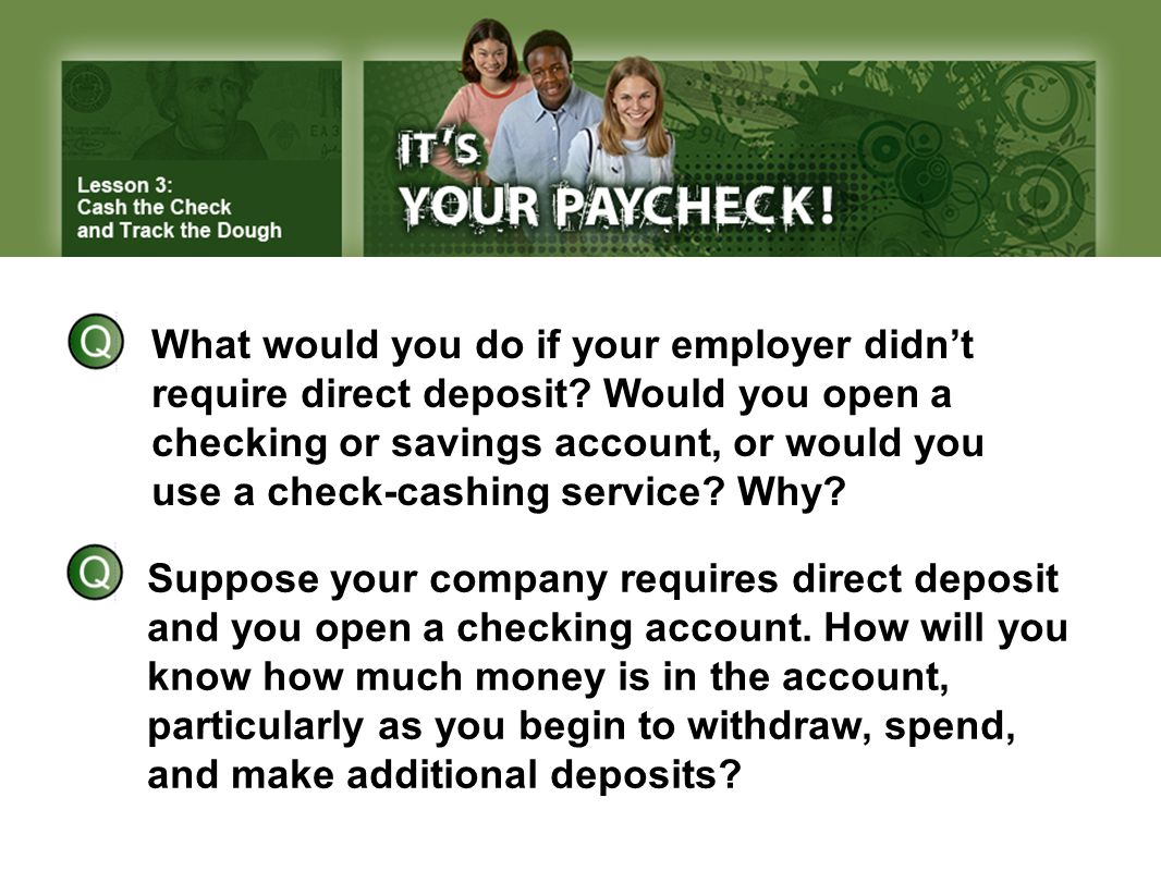 What would you do if your employer didn't require direct deposit