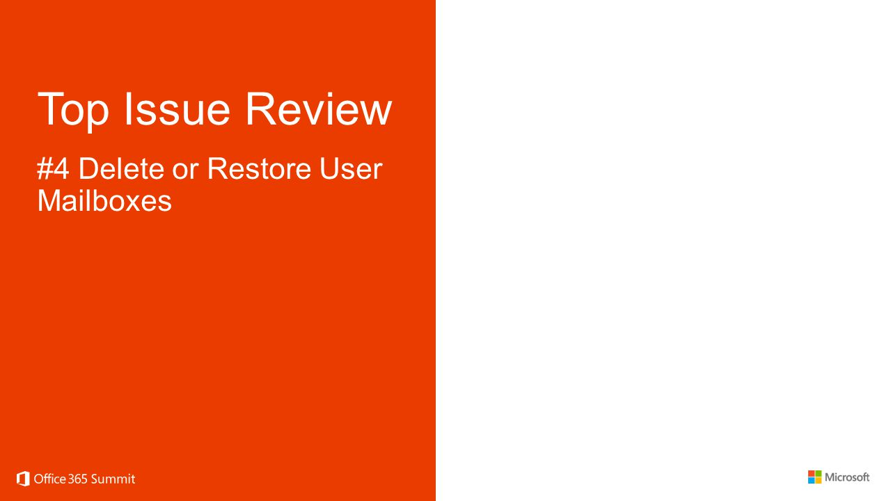 Top Issue Review #4 Delete or Restore User Mailboxes