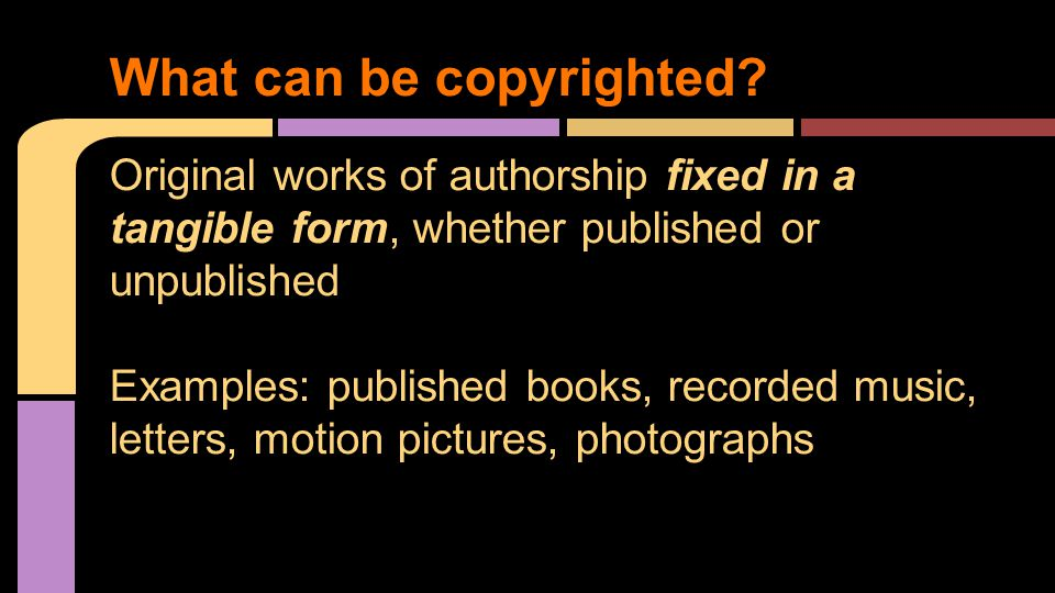 What can be copyrighted