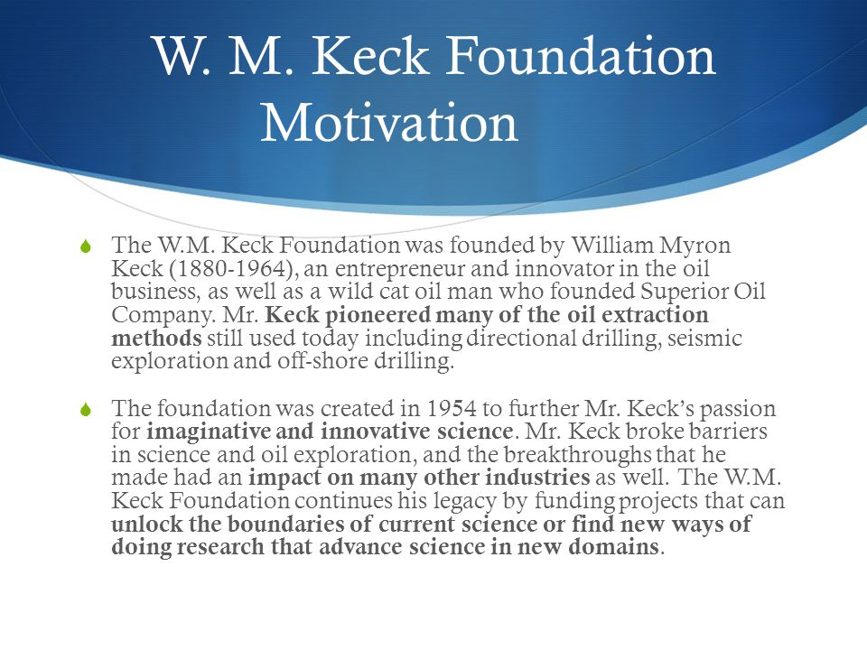 W. M. Keck Foundation Motivation