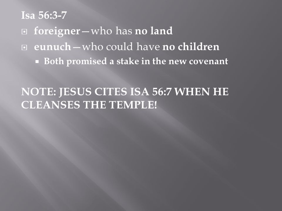 foreigner—who has no land eunuch—who could have no children