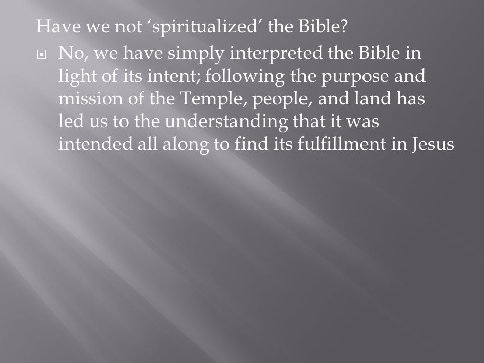 Have we not 'spiritualized' the Bible