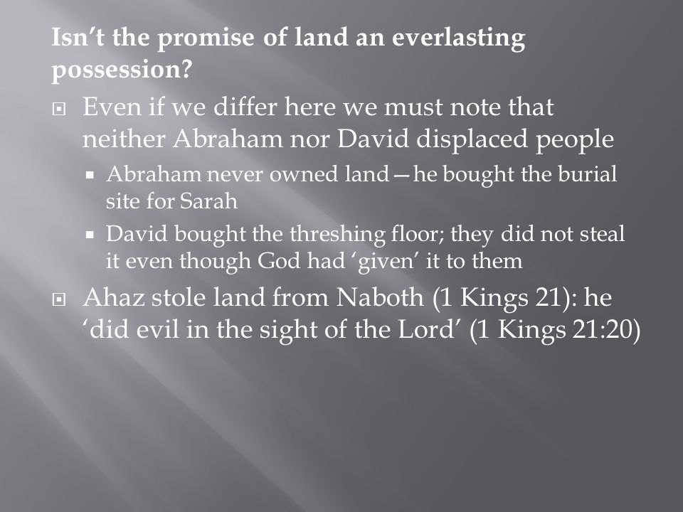 Isn't the promise of land an everlasting possession