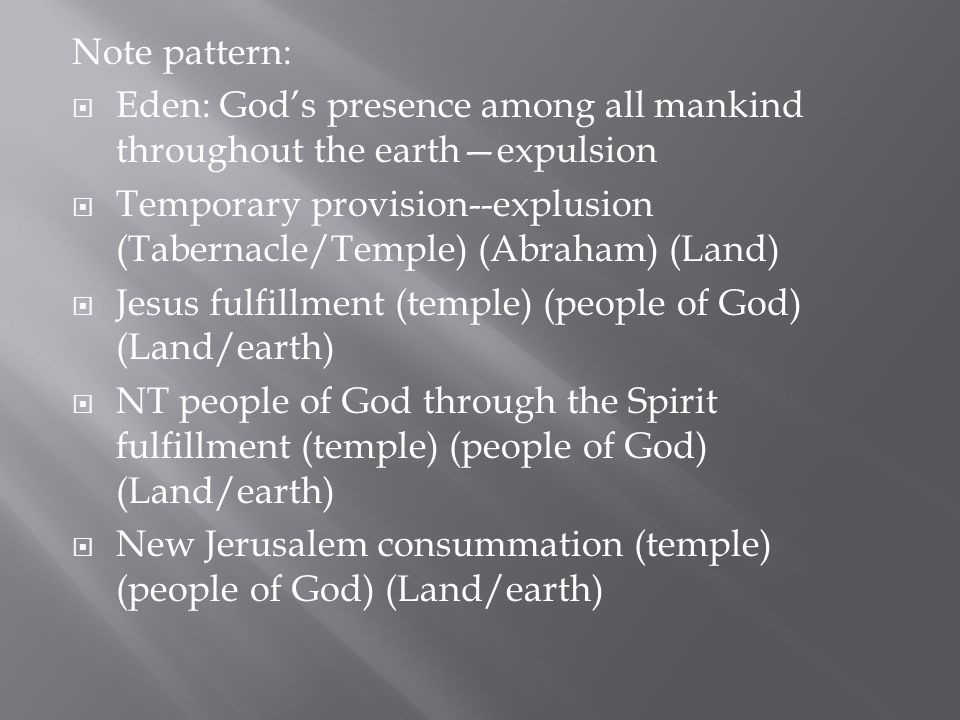 Note pattern: Eden: God's presence among all mankind throughout the earth—expulsion.