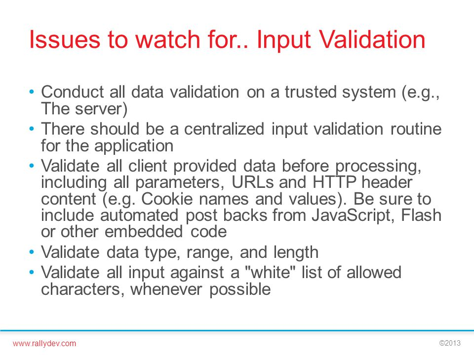 Issues to watch for.. Input Validation
